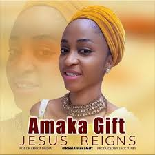 Jesus reigns – Amaka Gift