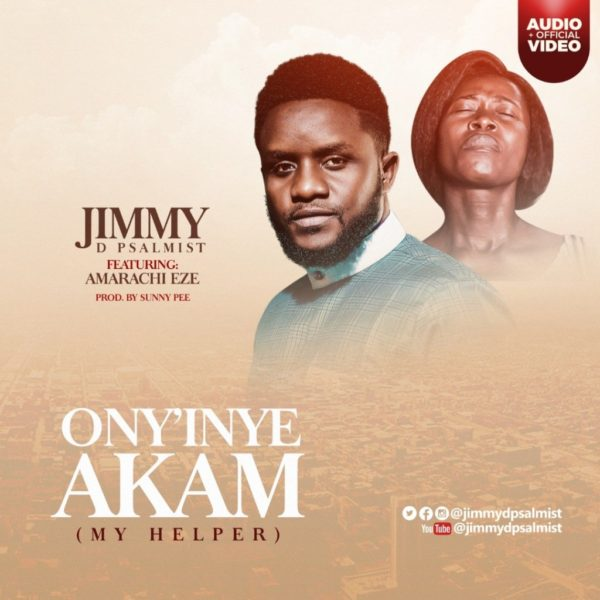 Ony'inye Akam – Jimmy D Psalmist Ft. Amarachi Eze