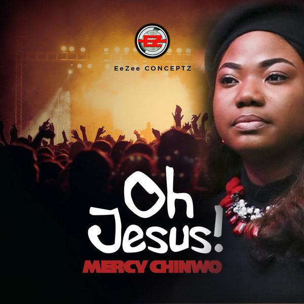 Oh Jesus – Mercy Chinwo