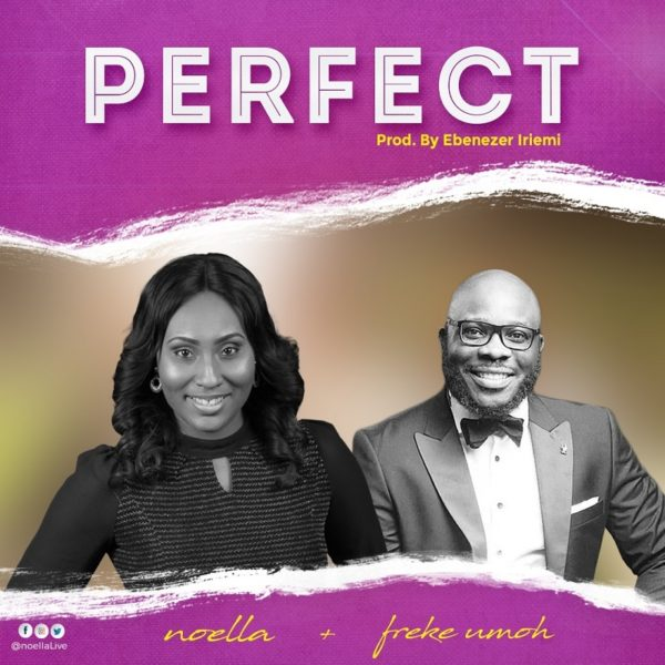 Perfect – Noella ft. Freke Umoh