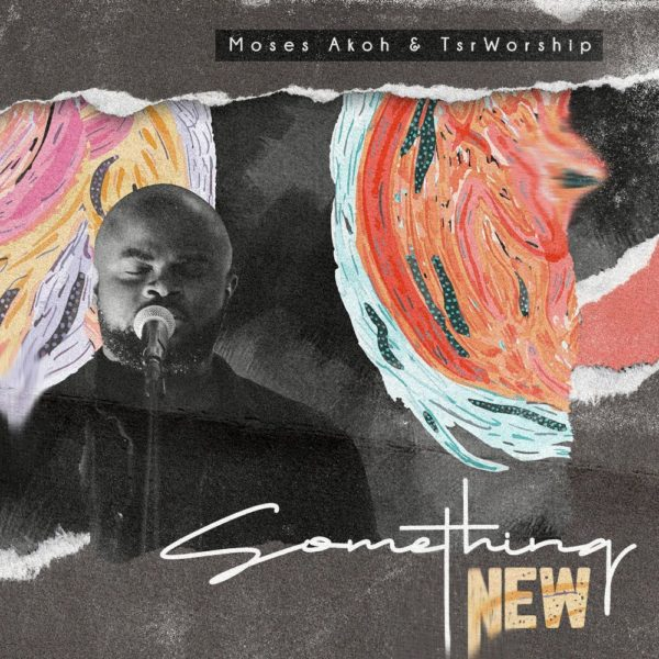 Something New – Moses Akoh & The TSR Band