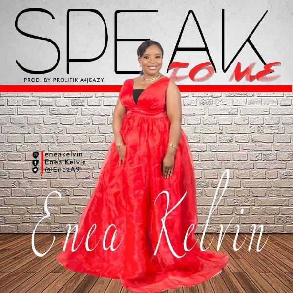 Speak to Me – Enea Kelvin