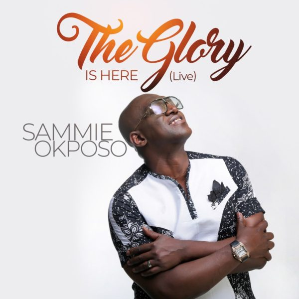 The Glory is Here – Sammie Okposo