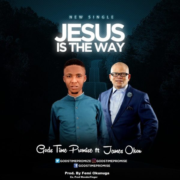 Jesus is the way – God's time promise Ft. James Okon