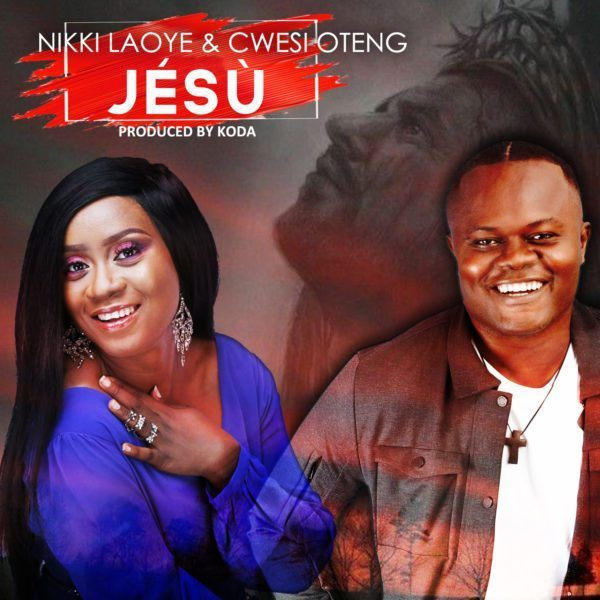 Jesu – Nikki Laoye Ft. Cwesi Oteng