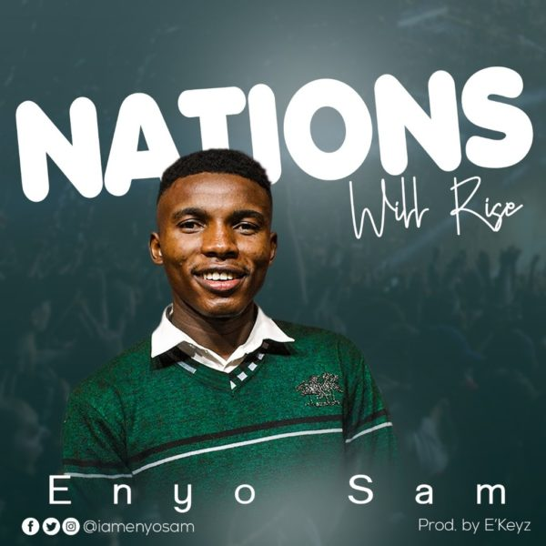 Nations will rise – Enyo Sam