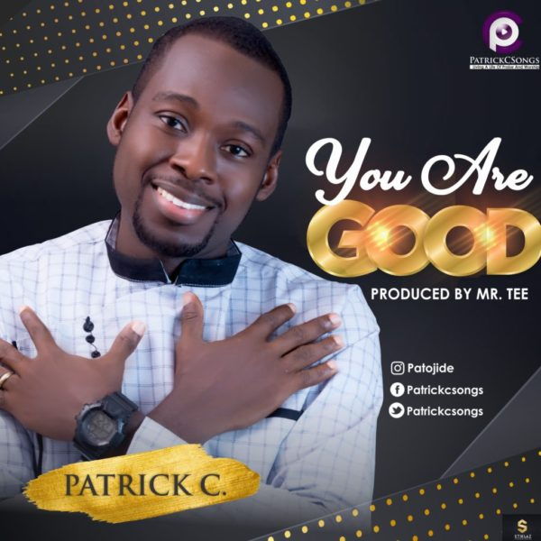 You are Good – Patrick C