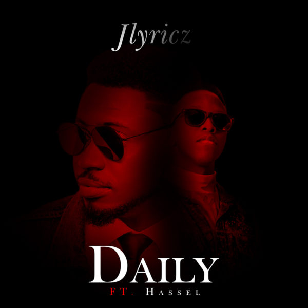 Daily – JLyricz Ft Hassel