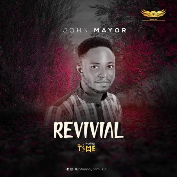 Revival – John Mayor