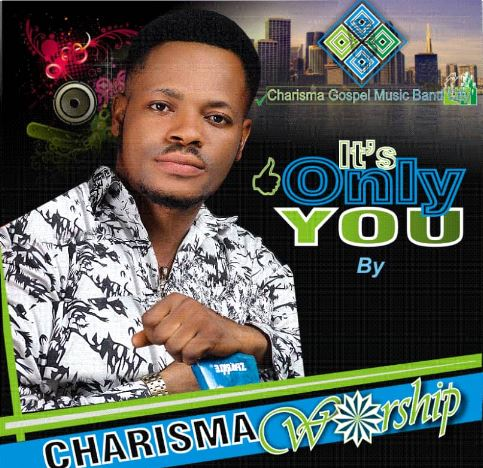 It's only You – Charisma worship