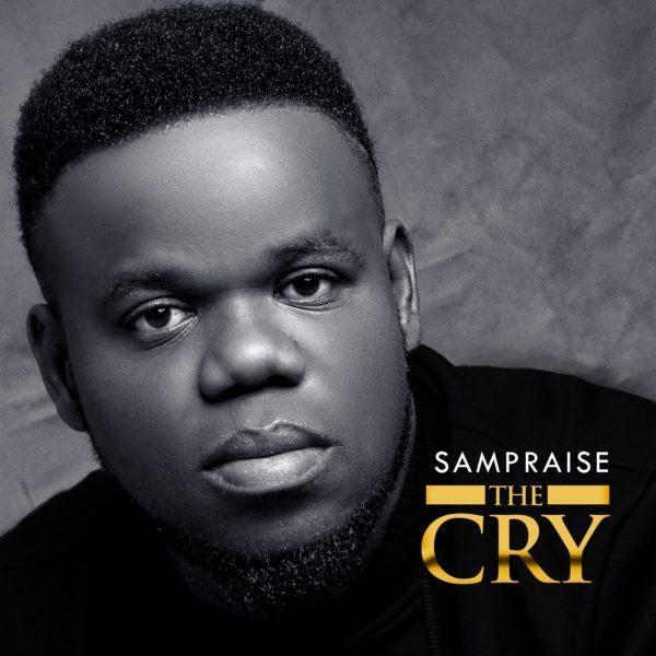 The cry – Sampraise