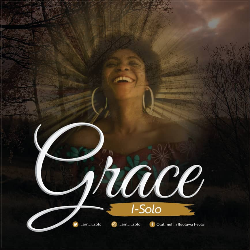 LYRICS: Grace - I-solo Music Lyrics