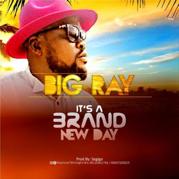 Brand new day – Big Ray