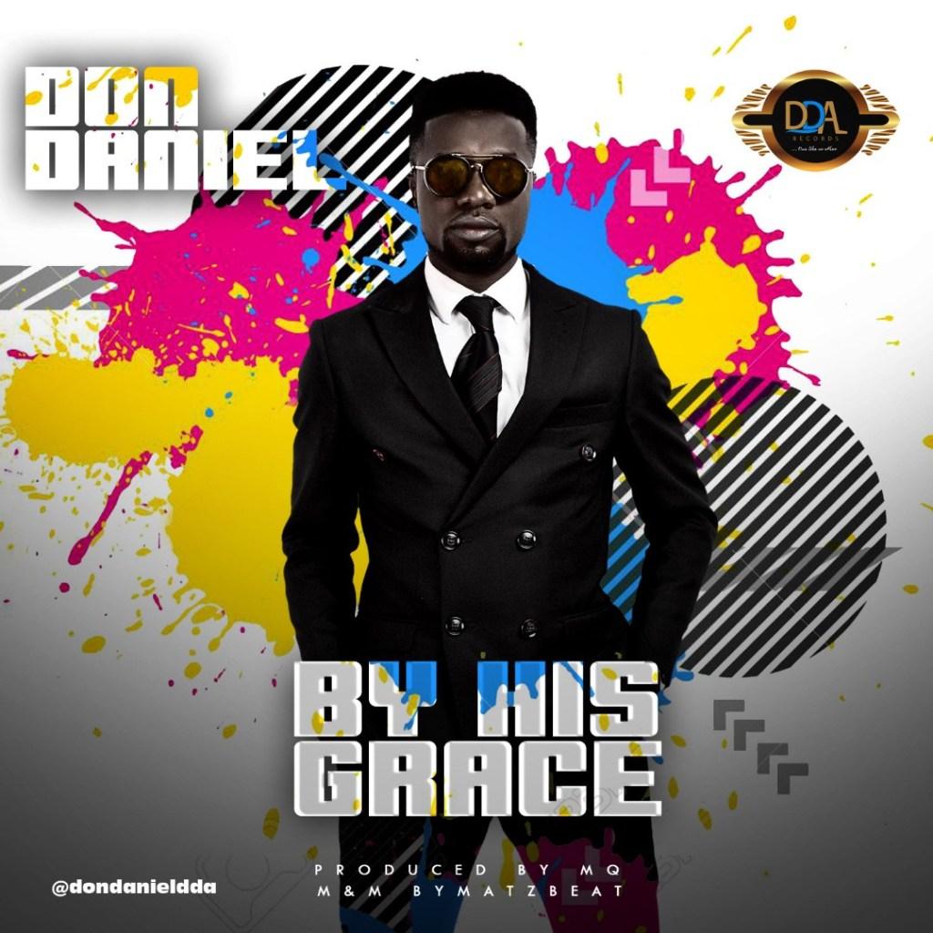 [Lyrics] By His grace - Don Daniel Music Lyrics