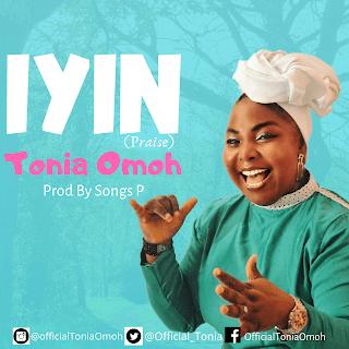 LYRICS: Iyin - Tonia Omoh Music Lyrics