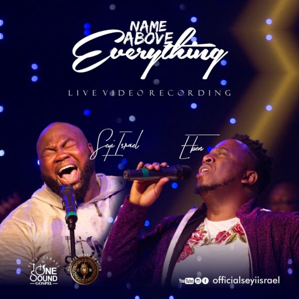 Name Above Everything – Seyi Israel ft. Eben