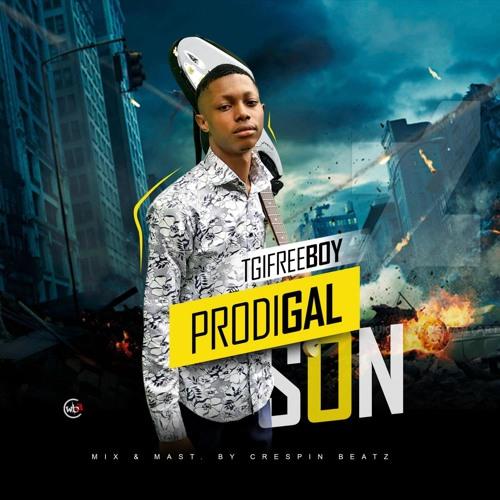 Lyrics: Prodigal son - TGIFreeboy Music Lyrics