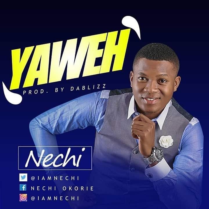 LYRICS: Yaweh - Nechi Music Lyrics