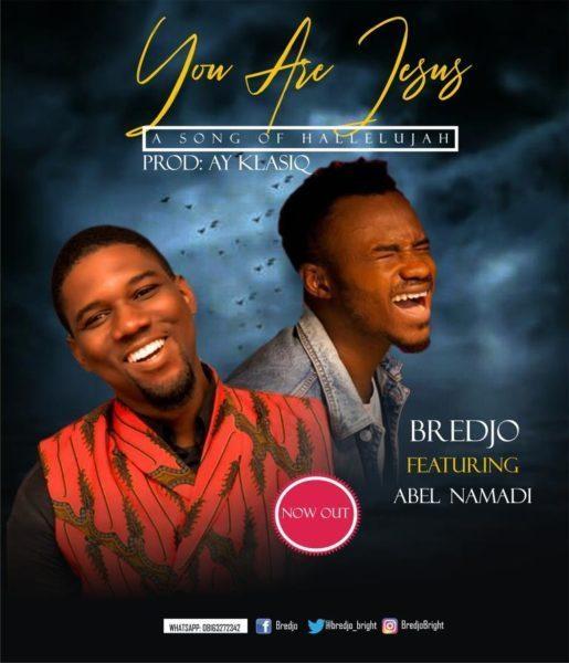 Lyrics: You are Jesus - Bredjo Ft. Abel Namadi Music Lyrics