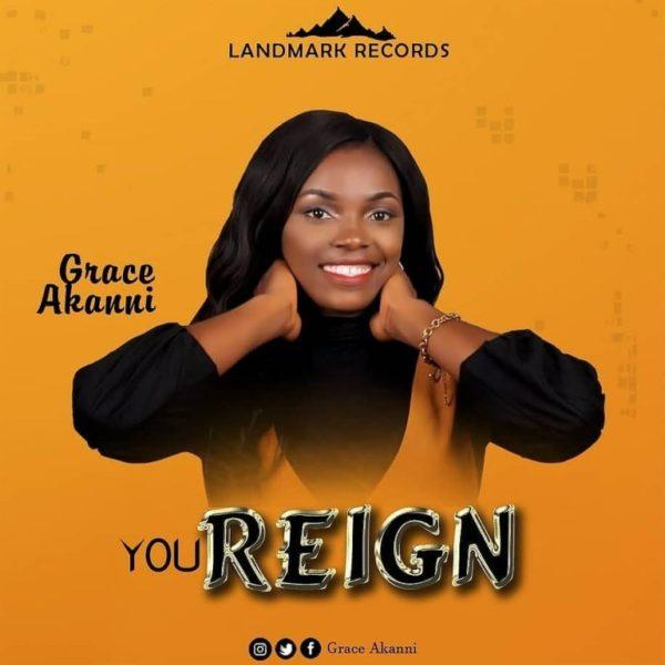 You reign – Grace Akanni