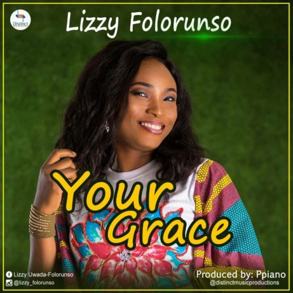 Your grace – Lizzy Folorunso