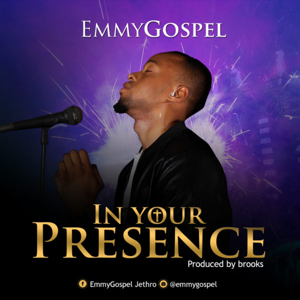 In Your Presence – EmmyGospel