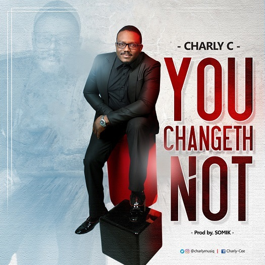 You changeth not – Charly C