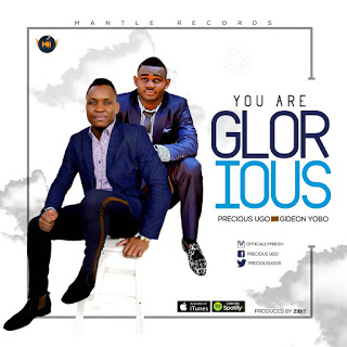 You are glorious – Precious Ugo Ft. Gideon Yobo