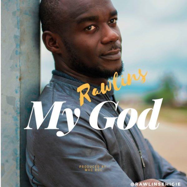 My God – Rawlins Ehigie