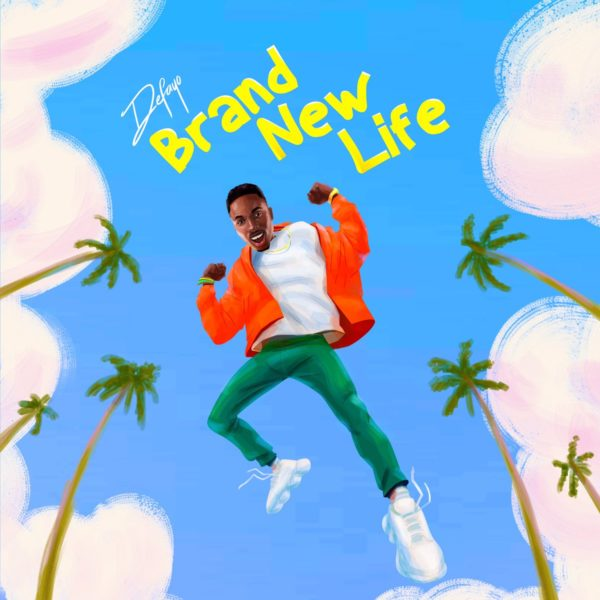 Brand New Life – Defayo