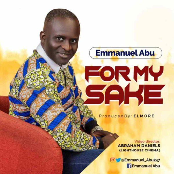 For my sake – Emmanuel Abu