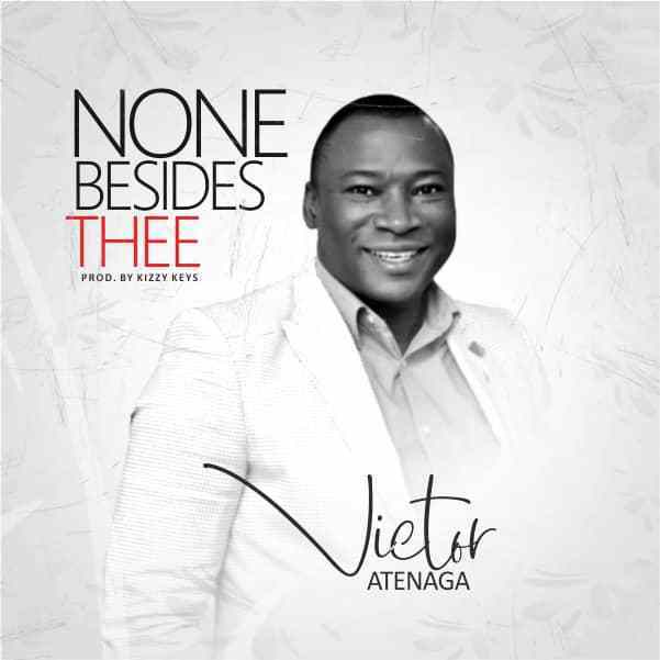 None Besides Thee – Victor Atenaga