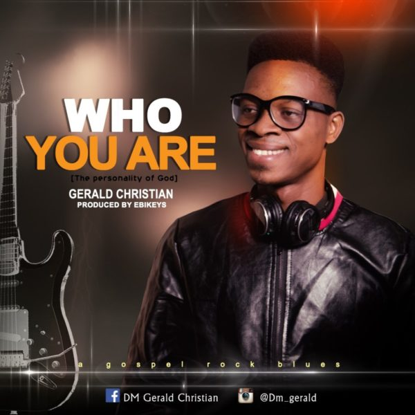 Who You are – Gerald Christian