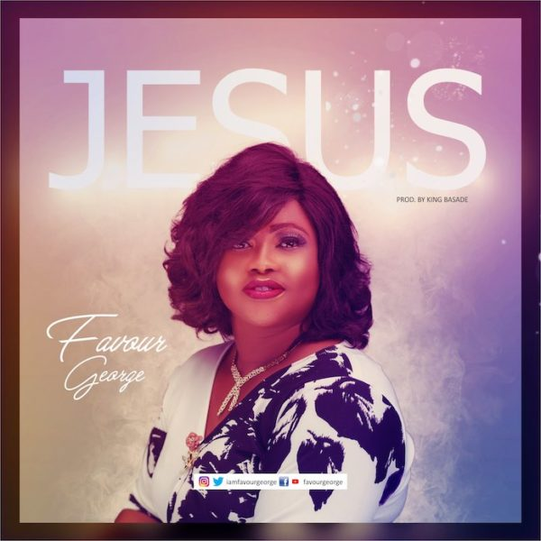 Jesus – Favour George