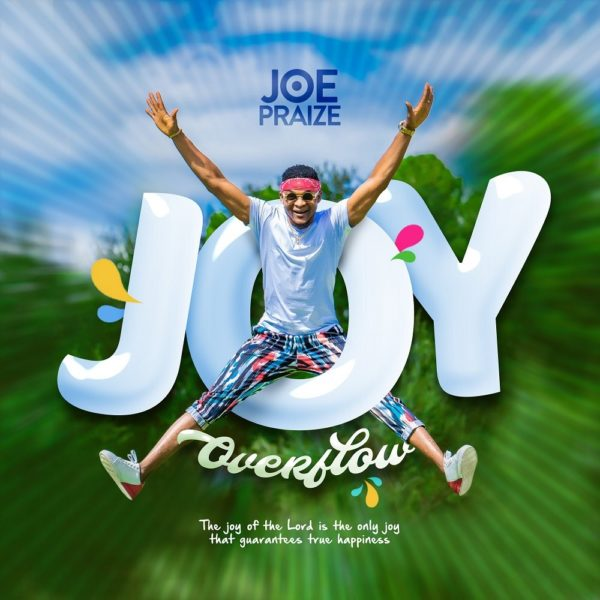 Joy Overflow – Joe Praize
