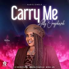 Carry me – Ailly  OmoJehovah