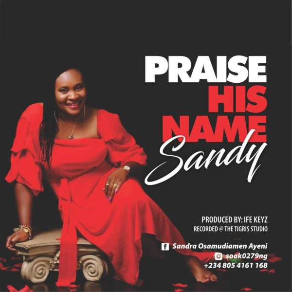 Praise His name – Sandy