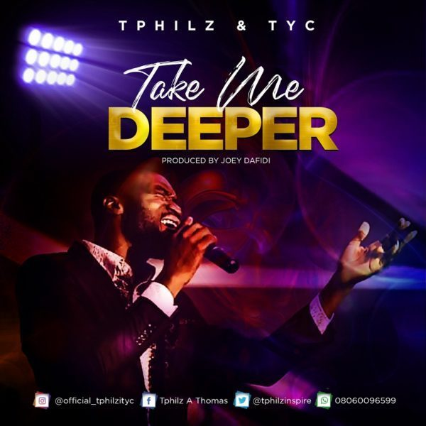 Take me deeper – T-Philz Ft. TYC