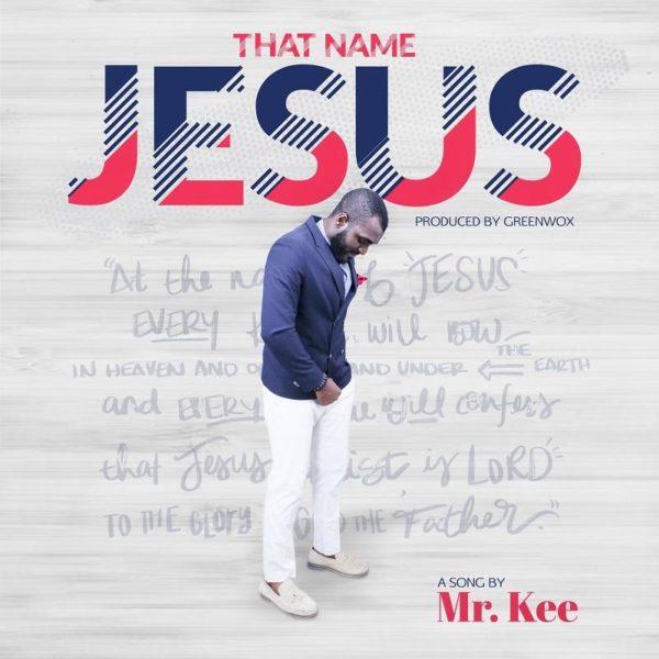 That name Jesus – Mr. Kee