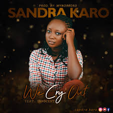 We cry out – Sandra Karo Ft. Innocent