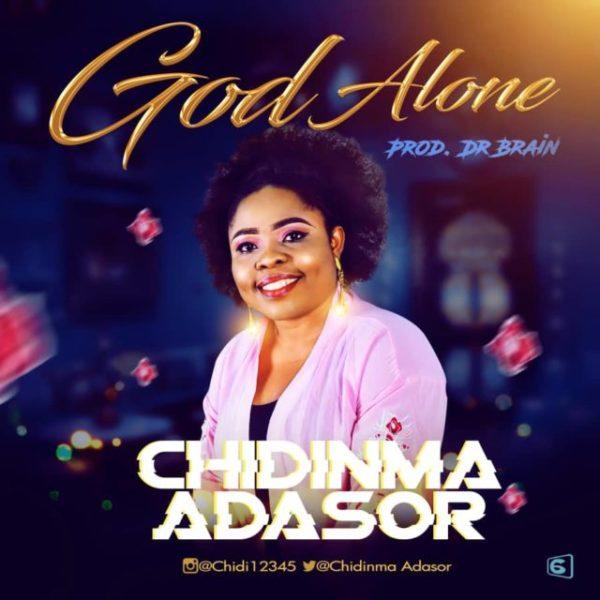 God alone – Chidinma Adasor
