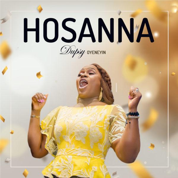 Hosanna – Dupsy Oyeneyin