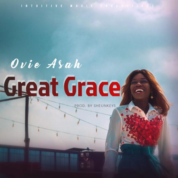 Great grace – Ovie Asah