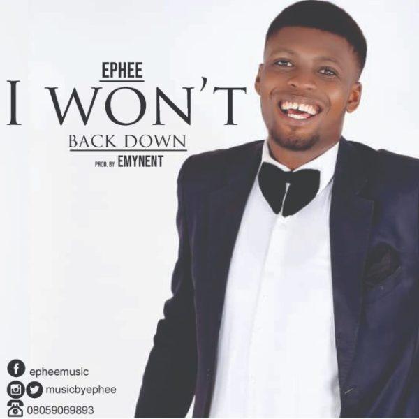 I won't back down – Ephee