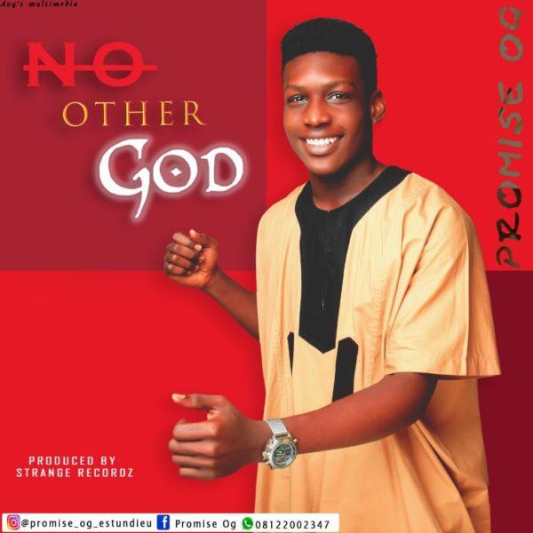 NO other God  – Promise OG