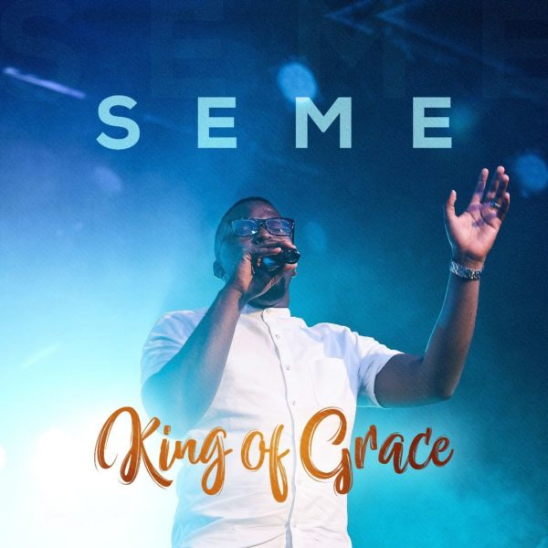 King of Grace – Seme