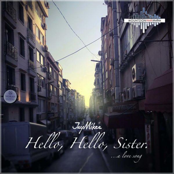 Hello, Hello, Sister – JayMikee