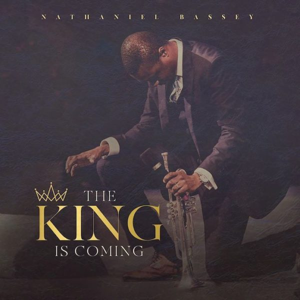 The King is coming – Nathaniel Bassey