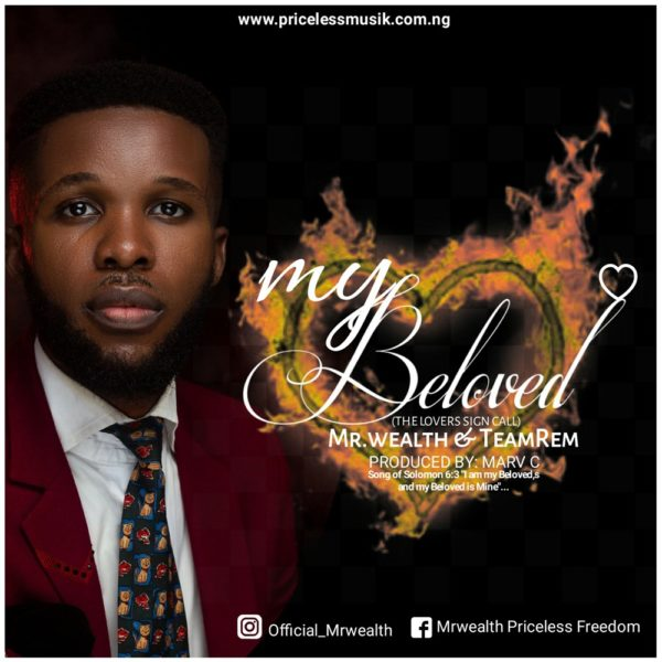 My Beloved – Mr. Wealth & Team Rem