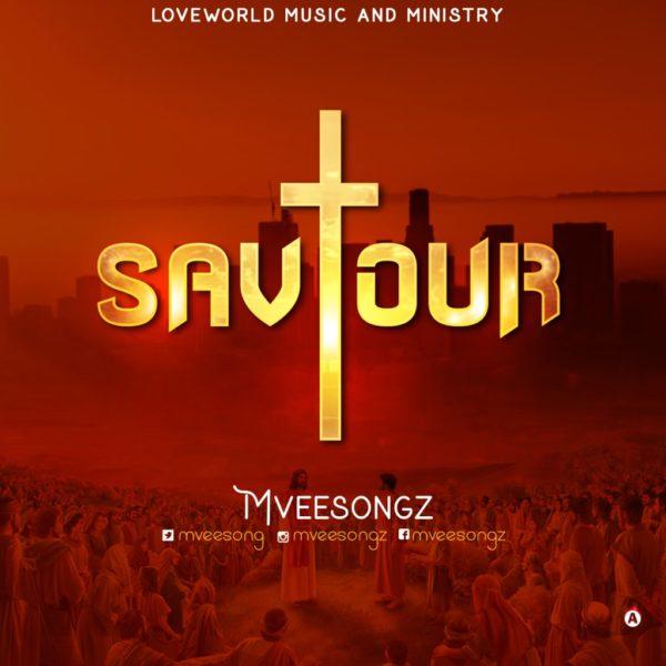 Saviour – Mveesongz